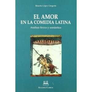 El amor en la comedia latina : análisis léxico y semántico: Rosario