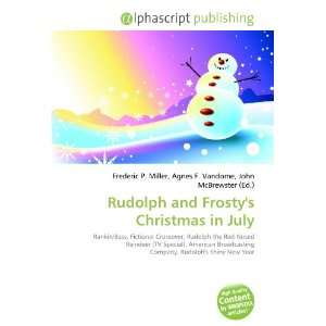 Rudolph and Frostys Christmas in July (9786132675170): Books