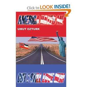Hates Me But I Still Love Her! (9780595347247) Umut Ozturk Books