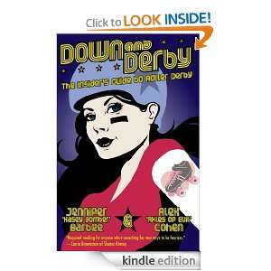 Down and Derby The Insiders Guide to Roller Derby Alex Cohen