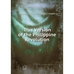 of the Philippine Revolution: DON EMILIO AGUINALDO Y FAMY: Books