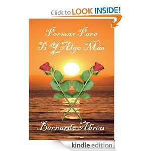 Poemas Para Ti Y Algo Más (Spanish Edition) Bernardo Abreu