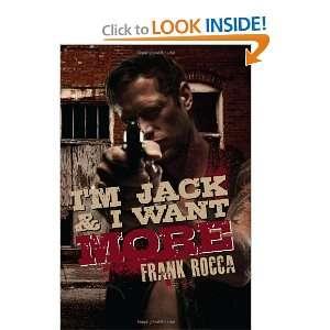 Im Jack & I Want More [Paperback]: Frank Rocca: Books