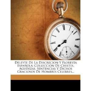 Deleyte De La Discrecion Y Floresta Española: Colleccion De Chistes