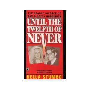 Divorce of Dan & Betty Broderick (9780671726683) Bella Stumbo Books