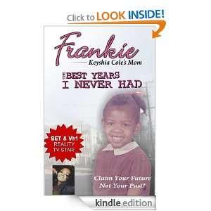 The Best Years I Never Had Keyshia Coles Mom eBook