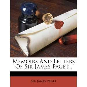 Letters Of Sir James Paget (9781271826452): Sir James Paget: Books