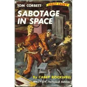 Tom Corbett Space Cadet Sabotage in Space Carey Rockwell