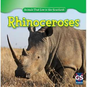 Rhinoceroses (Animals That Live in the Grasslands